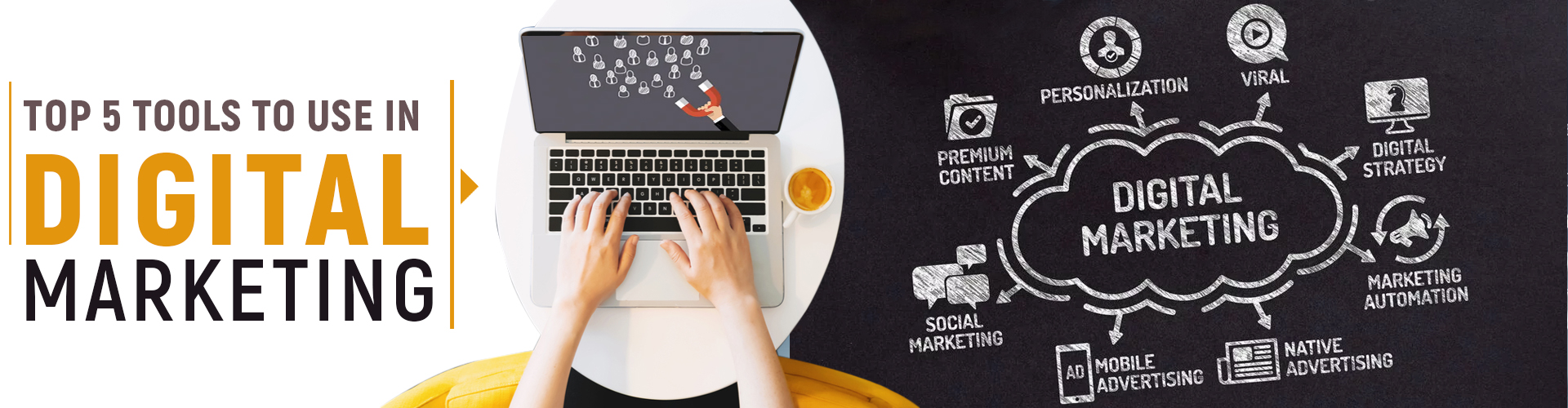 You are currently viewing TOP 5 TOOLS TO USE IN DIGITAL MARKETING