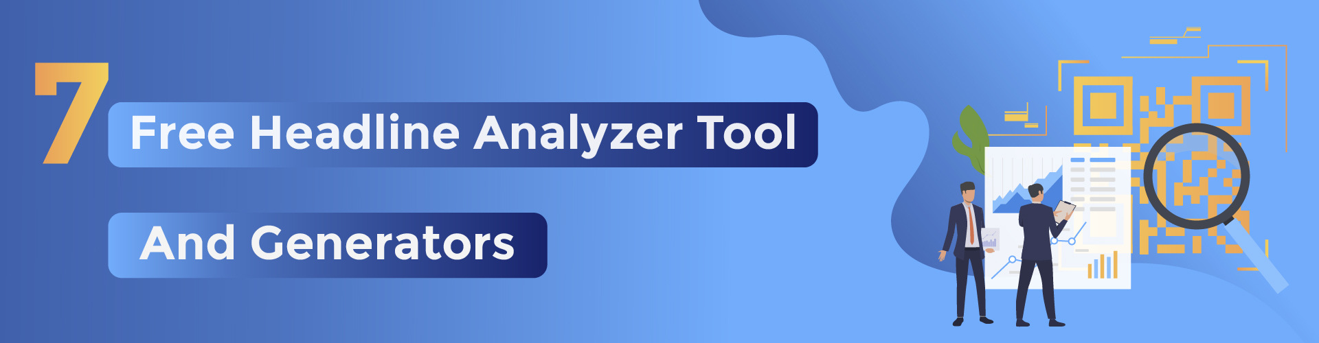 You are currently viewing 7 Free Headline Analyzer Tools & Blog Title Generator