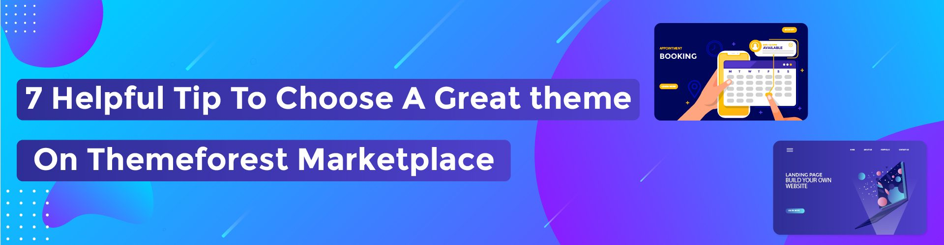 7 Helpful Tips To Choose A Great Theme On Themeforest Marketplace