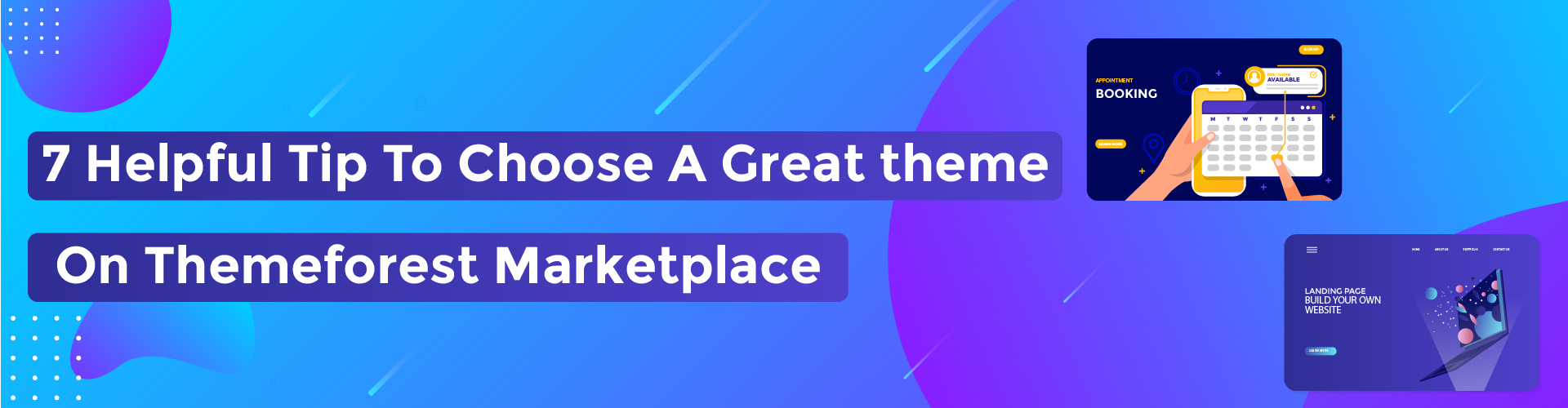 You are currently viewing 7 Helpful Tips To Choose A Great Theme On Themeforest Marketplace