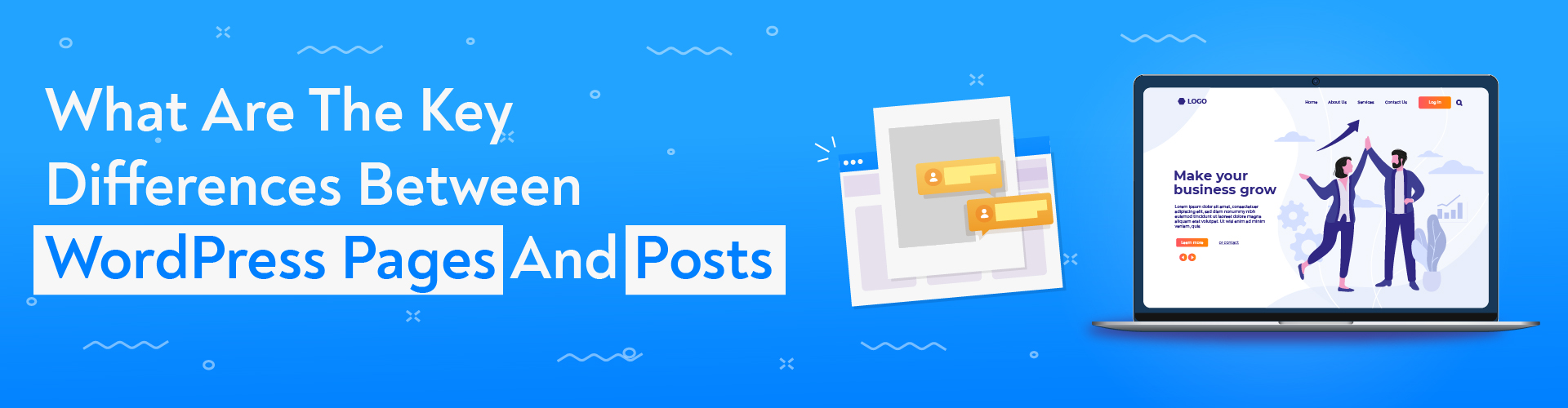You are currently viewing What Are The Key Differences Between WordPress Pages And Posts?