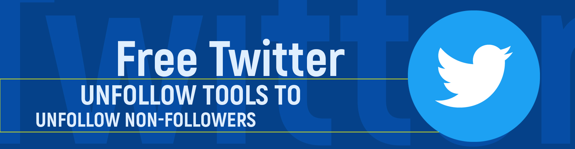 You are currently viewing The Best Free Twitter Unfollow Tools to Unfollow Non-Followers