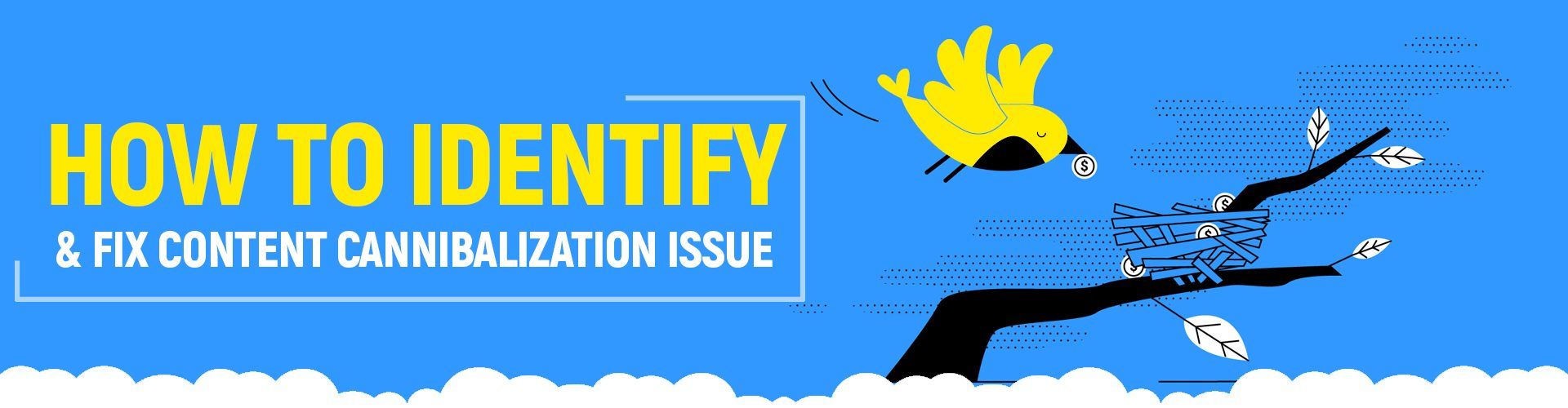 How To Identify & Fix Content Cannibalization Issue