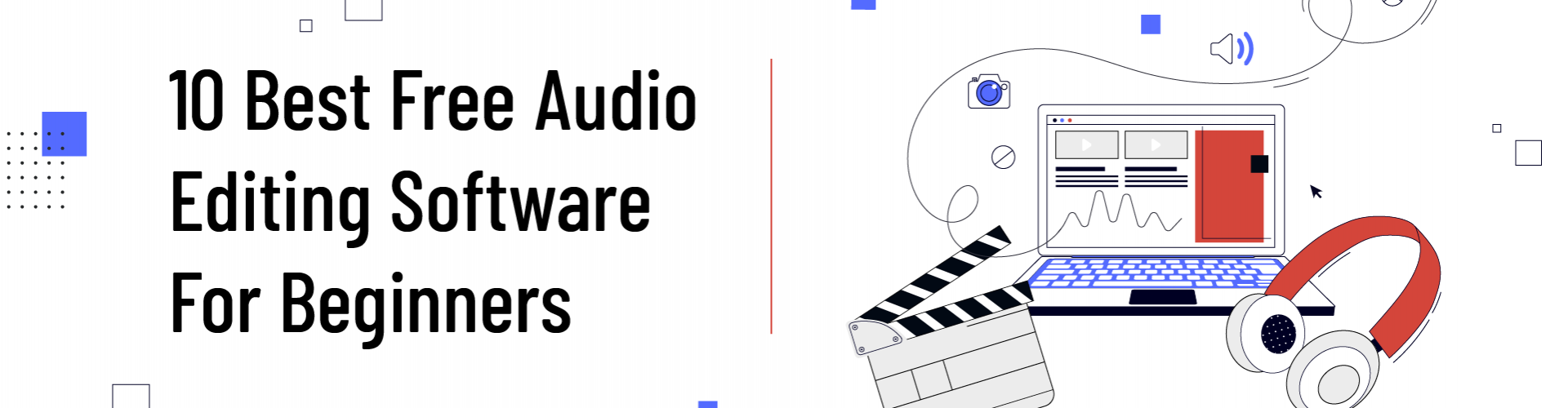 Top 10 Best Free Audio Editing Software for Beginners – Digirater