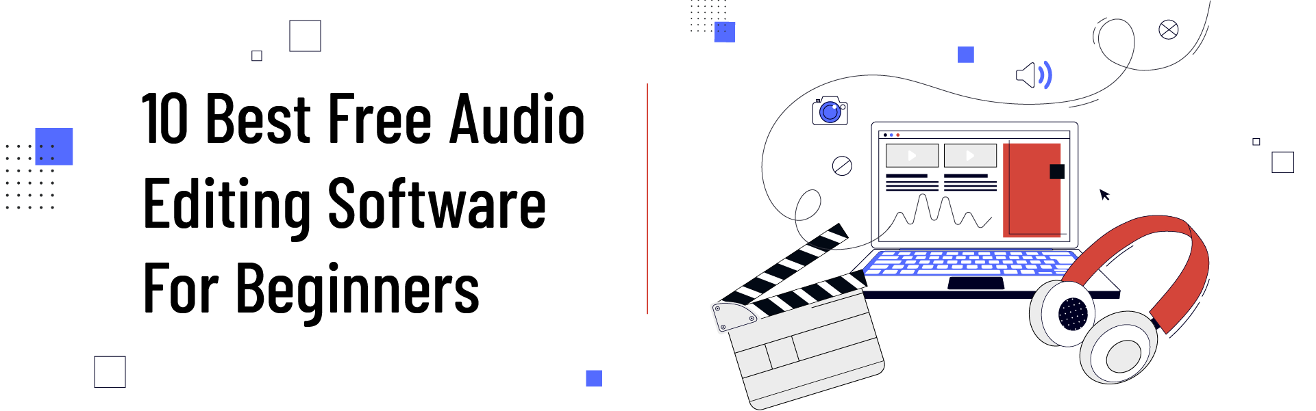You are currently viewing Top 10 Best Free Audio Editing Software for Beginners – Digirater