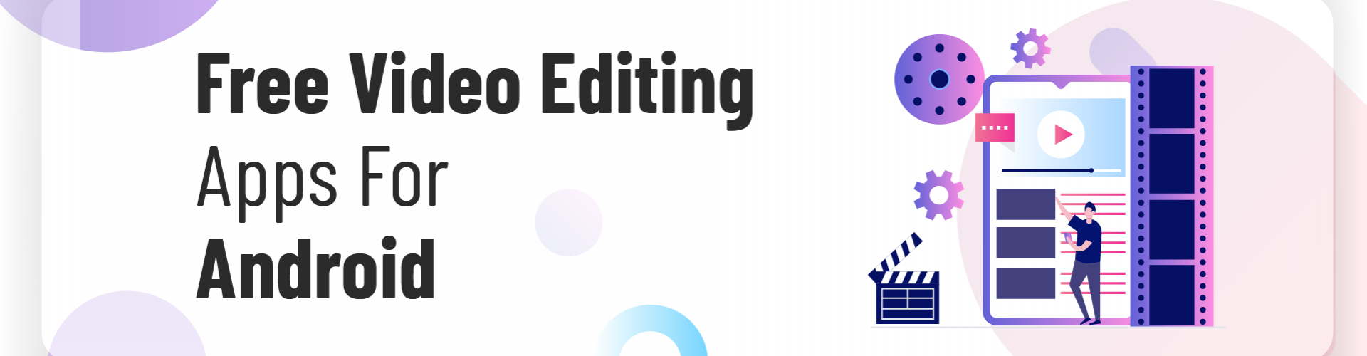 Take a Look At The 10 Best Free Video Editing Apps For Android