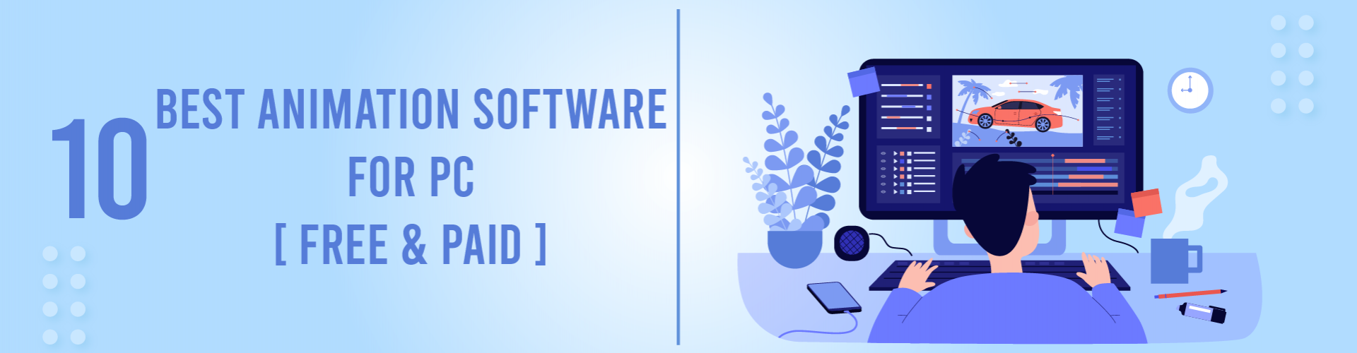 10 Best Animation Software for PC [Free & Paid]