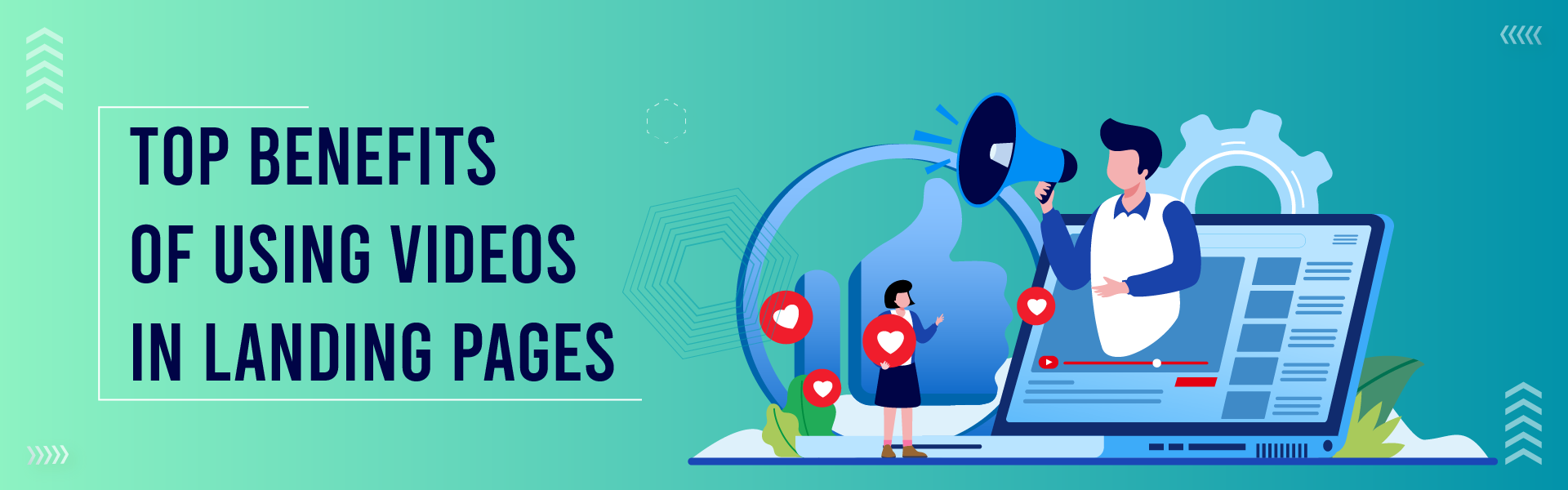 You are currently viewing Top Benefits of Using Videos in Landing Pages