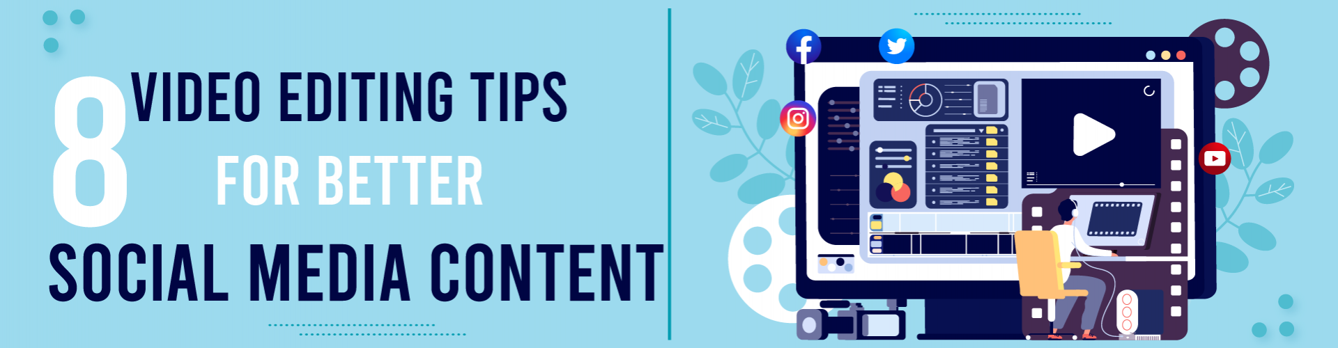 8 Video Editing Tips for Better Social Media Content