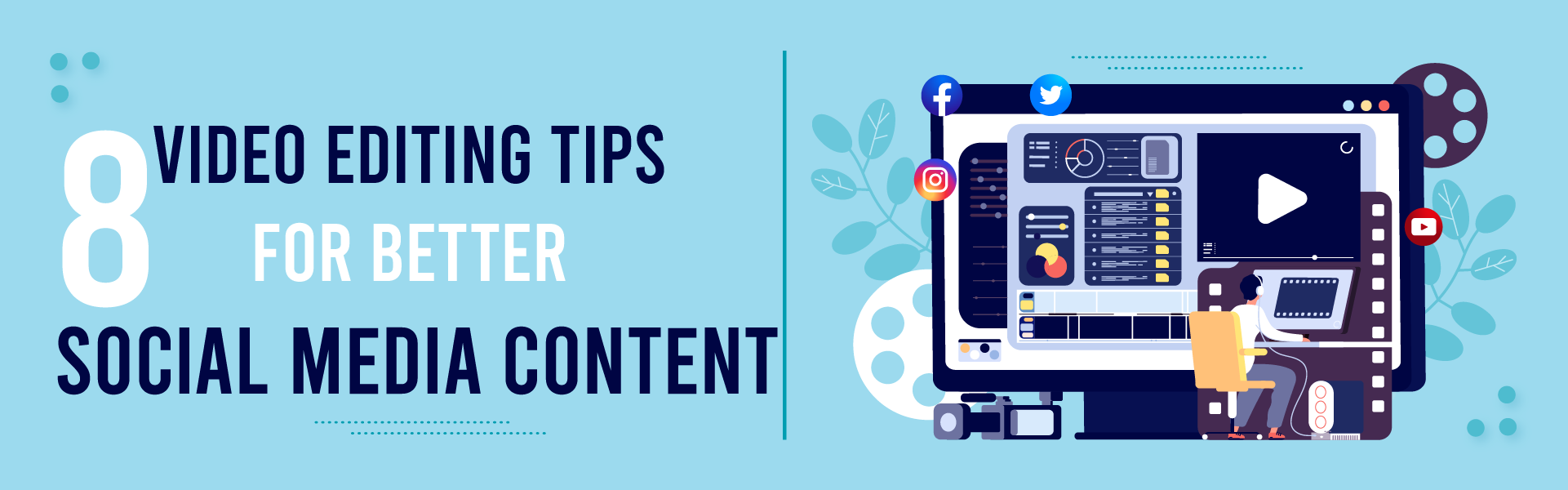 You are currently viewing 8 Video Editing Tips for Better Social Media Content