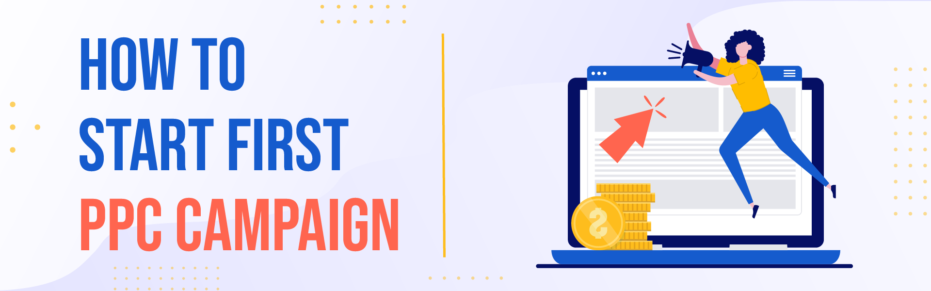 You are currently viewing 5 Essentials To Know Before You Start Your First PPC Campaign