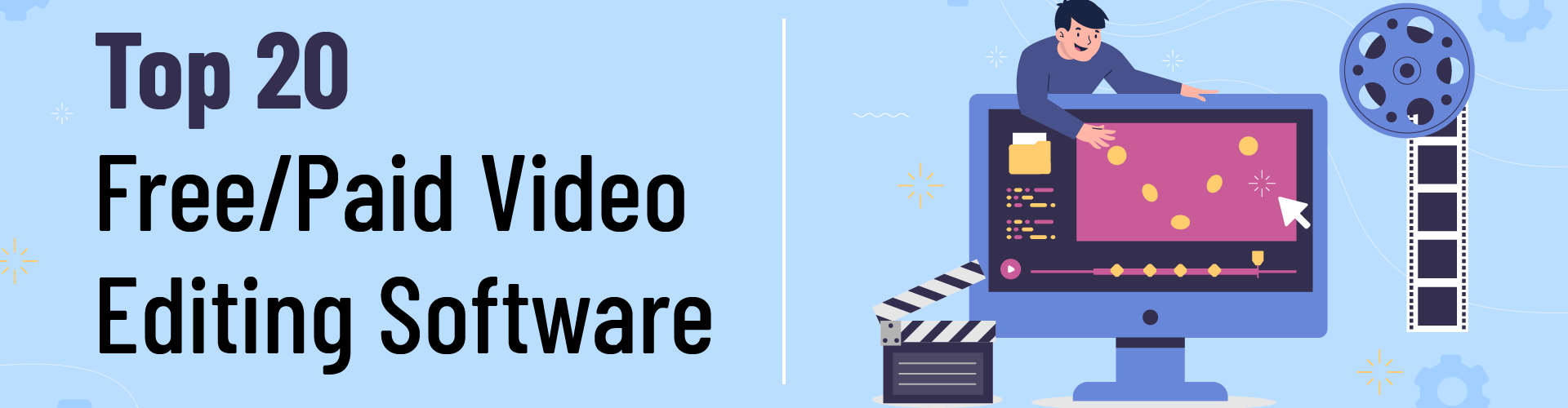 Top 20 Free/Paid Video Editing Software To Use