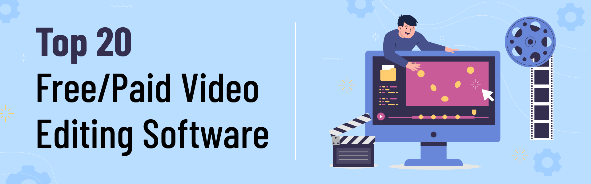 You are currently viewing Top 20 Free/Paid Video Editing Software To Use
