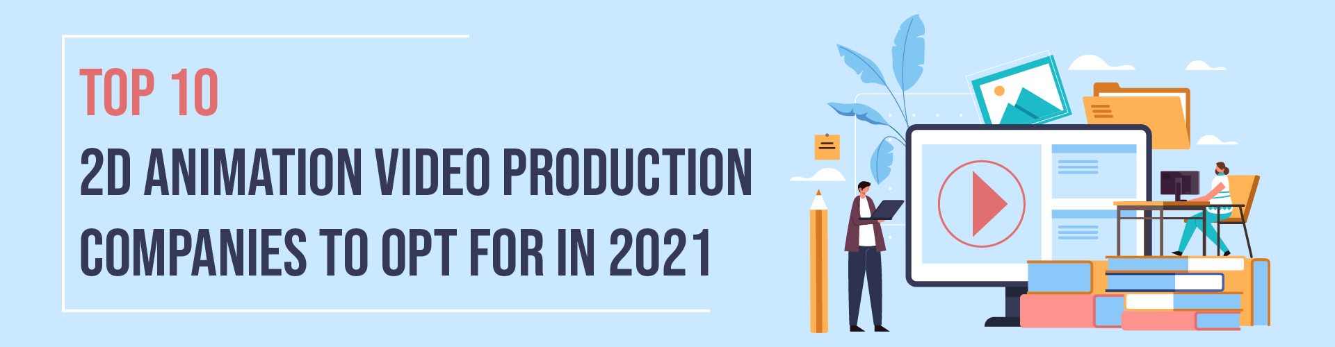 Top 10 2d Animation Video Production Companies In 2021